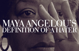 Maya Angelou's Definition of Hate